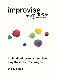 Improvise for Real: The Complete Method for All Instruments