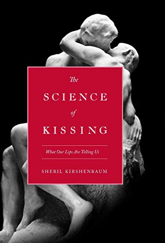 The Science of Kissing: What Our Lips Are Telling Us -