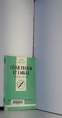 César Franck et l'orgue (Que sais-je)
