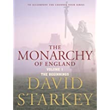 The Monarchy of England, Vol. 1: The Beginnings
