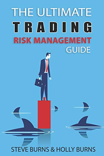 The Ultimate Trading Risk Management Guide