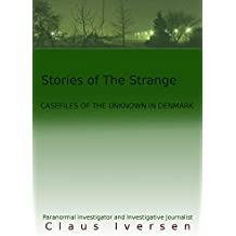 Stories of the Strange: Casefiles Of The Unknown in Denmark (English Edition)
