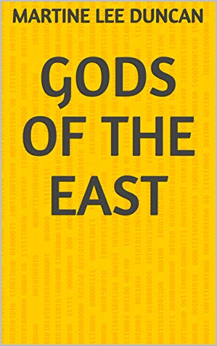 Gods Of The East (Finnish Edition) por Martine Lee Duncan