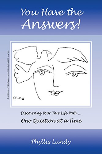 You Have the Answers: Discovering Your True Life Path ... One Question at a Time (English Edition)