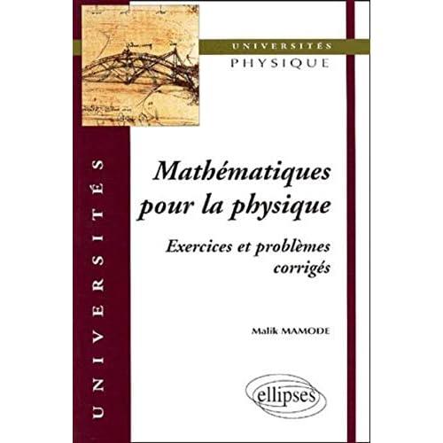 Mathématiques pour la physique : Exercices et problèmes corrigés