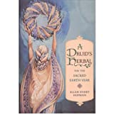 [(A Druid's Herbal: For the Sacred Earth Year)] [Author: Ellen Evert Hopman] published on (November, 1999)
