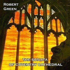 SONATA OF COVENTRY CATHEDRAL by ROBERT GREEN (2014-10-21) Coventry Green