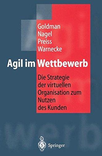 Agil im Wettbewerb: Die Strategie der virtuellen Organisation zum Nutzen des Kunden