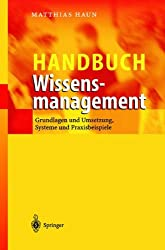 Handbuch Wissensmanagement: Grundlagen und Umsetzung, Systeme und Praxisbeispiele (Livre en allemand)