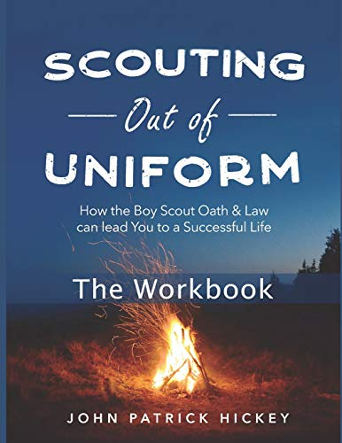Scouting Out of Uniform: How the Boy Scout Oath & Law can lead you to a successful life: The Workbook