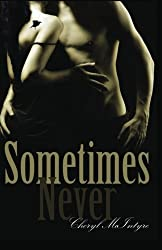 Sometimes Never by Cheryl McIntyre (2012-12-20)