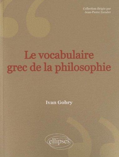 Vocabulaire grec de la philosophie par Ivan Gobry
