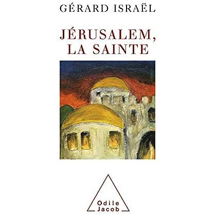 Jérusalem, la sainte