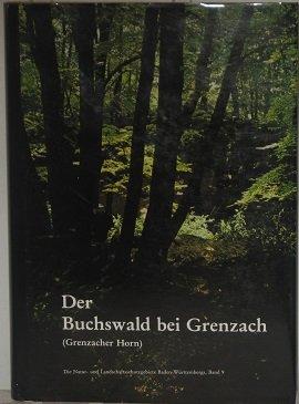 Der Buchswald bei Grenzach: Grenzacher Horn (Die Natur- und Landschaftsschutzgebiete Baden-Württembergs)