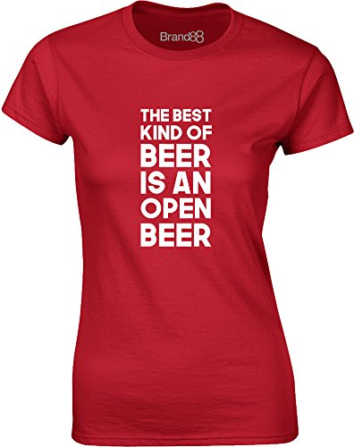 Brand88 - The Best Kind Of Beer Is An Open Beer, Gedruckt Frauen T-Shirt Rote/Weiß