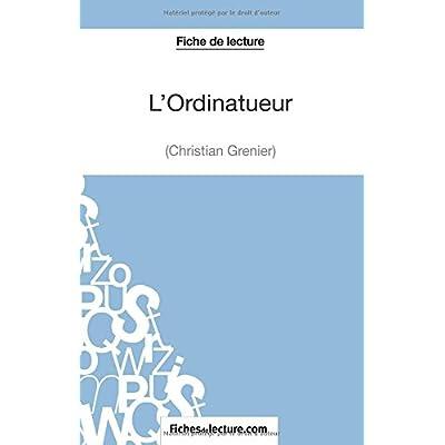 L'Ordinatueur de Christian Grenier (Fiche de lecture): Analyse Complète De L'oeuvre