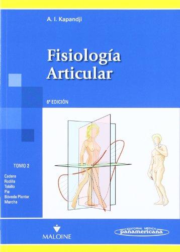 Fisiología Artucular: Fisiología Articular: Cadera,rodilla,tobillo,pie,bóveda plantar,marcha: 2 por Kapandji Albert