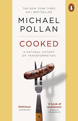 Cooked: A Natural History of Transformation by Michael Pollan (2014-04-03)
