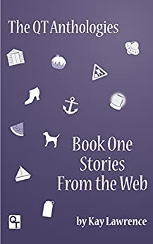 The QT Anthology, Book One, Stories from the Web by [Lawrence, Kay]