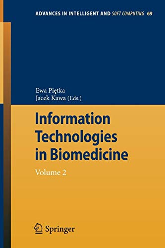 Information Technologies in Biomedicine: Volume 2 (Advances in Intelligent and Soft Computing, Band 69)