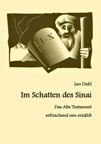 Im Schatten des Sinai - Das Alte Testament erfrischend neu erzählt