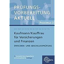 Prüfungsvorbereitung aktuell - Kaufmann/-frau für Versicherungen und Finanzen: Proximus 3