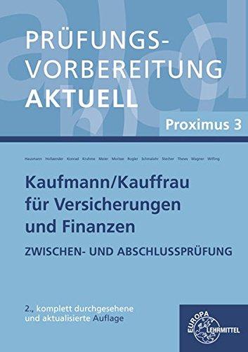 Prüfungsvorbereitung aktuell - Kaufmann/-frau für Versicherungen und Finanzen: Proximus 3 Zwischen- und Abschlussprüfung