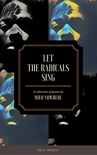 let-the-radicals-sing-poetry-for-those-who-are-seeking-freedom