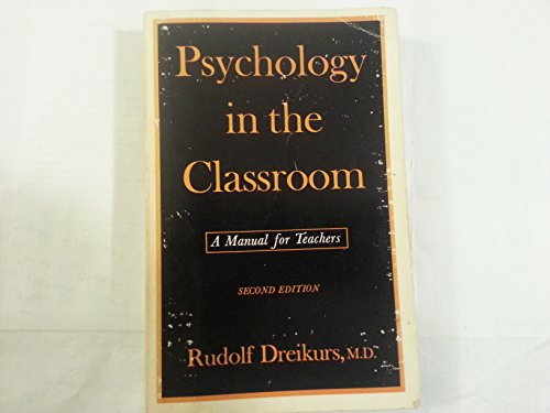 Psychology in the Classroom: A Manual for Teachers por Rudolf Dreikurs