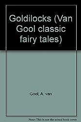 Goldilocks (Van Gool classic fairy tales)