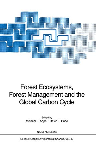 Forest Ecosystems, Forest Management and the Global Carbon Cycle (Nato ASI Subseries I:, Band 40)