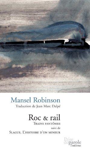 Roc et Rail Trains Fantomes Suivi de Slague Histoire d un Mineur
