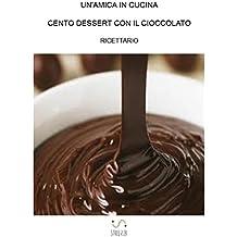 Cento dessert con il cioccolato