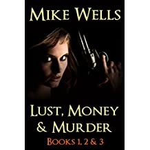Lust, Money & Murder (Books 1, 2 & 3) (Free Book 1): A Female Secret Service Agent Takes on an International Criminal (Lust, Money & Murder Series 123)