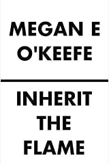 [Inherit the Flame : Sands of Aransa Book Three] (By (author)  Megan E O'Keefe) [published: April, 2017] Paperback
