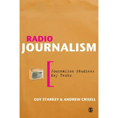 Radio Journalism (Journalism Studies: Key Texts) by Guy Starkey (2009-01-13)
