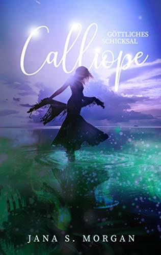 Göttliches Schicksal: Calliope von [Morgan, Jana S.]