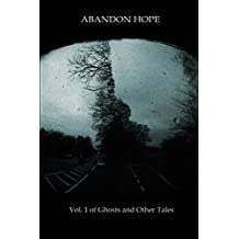 Abandon Hope: Vol.1 of Ghosts and Other Tales