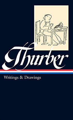 (James Thurber: Writings & Drawings (including The Secret Life of Walter Mitty)  (LOA #90) (Library of America))