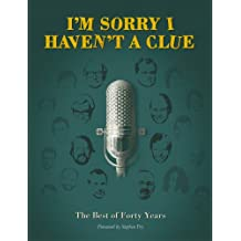 I'm Sorry I Haven't a Clue: The Best of Forty Years