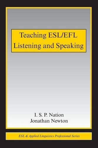 Teaching ESL/EFL Listening and Speaking (ESL & Applied Linguistics Professional Series)