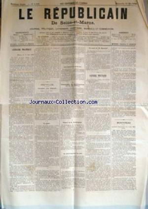 REPUBLICAIN DE SEINE ET MARNE (LE) [No 1108] du 13/05/1883 - CHAMBRE DES DEPUTES - LE SENAT - DEPART DE M. WADDINGTON - LE COURONNEMENT DU TSAR - COMMISSION DES MANIFESTATIONS SUR LA VOIE PUBLIQUE - LA SANTE DE M. DE BISMARCK - MONTEREAU - MM. SACHOT - AUBINEAU - FAUCHE - FRONTIER - GABRIEL - DUMEE - MARTIN - BESNARD - MONBRUN - GAUMONT - HOUDBINE - PORCHER - CARRE - DROUIN ET DEMISSIONS.
