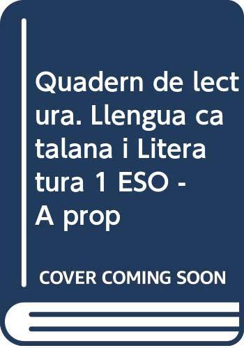 Quadern de lectura. Llengua catalana i Literatura 1 ESO - A prop
