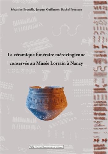 La céramique funéraire mérovingienne conservée au Musée Lorrain à Nancy