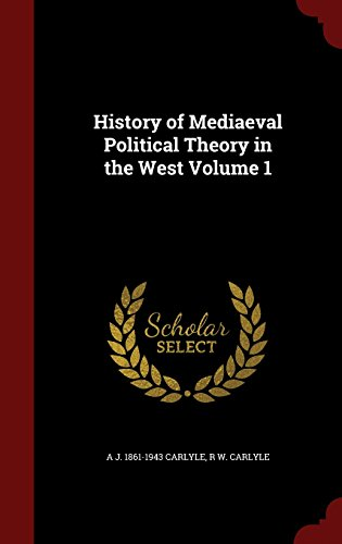 History of Mediaeval Political Theory in the West Volume 1
