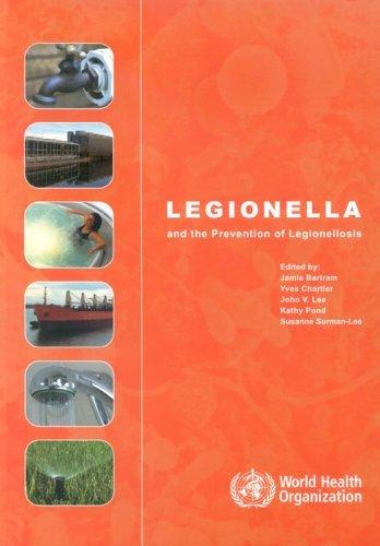 Legionella and the Prevention of Legionellosis by J. Bartram (2007-08-29)