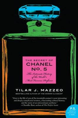 [ THE SECRET OF CHANEL NO. 5 THE INTIMATE HISTORY OF THE WORLD'S MOST FAMOUS PERFUME ] By Mazzeo, Tilar J. ( AUTHOR ) Oct-2011[ Paperback ]