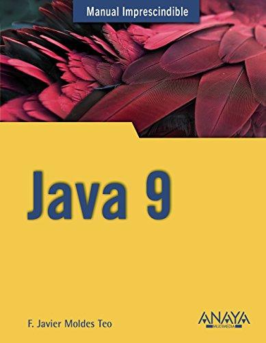 Java 9 (Manuales Imprescindibles) por F. Javier Moldes