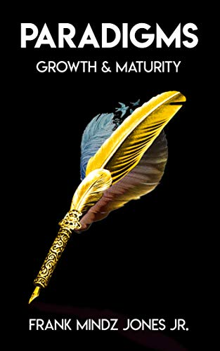 Paradigms: Growth & Maturity (Poetry And Prose Book 1) (English Edition)