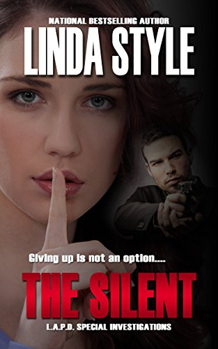 THE SILENT (L.A.P.D. Special Investigations Book 4)